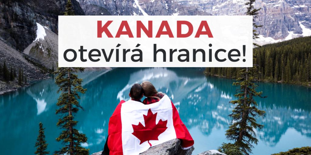 Kanada otevírá hranice
